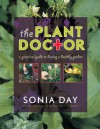 The Plant Doctor: A Practical Guide to Having a Healthy Garden - Sonia Day