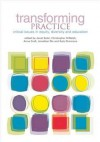Transforming Practice: Critical Issues in Equity, Diversity and Education - Anna Craft, Janet Soler, Christopher S. Walsh