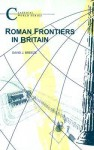 Roman Frontiers in Britain - David J. Breeze