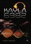 Kayla 6982 (Tankborn #1) - Karen Sandler, Sara Reggiani