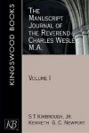 The Manuscript Journal of the Reverend Charles Wesley, M.A.,: Volume 1 - Charles Wesley, Kenneth G.C. Newport