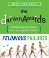 The Darwin Awards: Felonious Failures - Wendy Northcutt