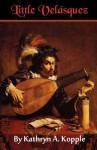 Little Velázquez - Kathryn A. Kopple