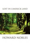 Lost in Limerick Land - Howard Nobles