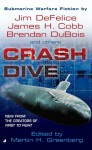 Crash Dive - Martin H. Greenberg, James H. Cobb, Jim DeFelice, Brendan DuBois, R.J. Pineiro, William H. Keith Jr., John Helfer, Tom Geraghty, Various