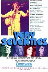 Very Seventies: A Cultural History Of The 1970s, From The Pages Of Crawdaddy - Peter Knobler
