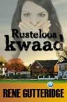 Rusteloos kwaad - Rene Gutteridge, Tobya Jong