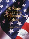 50 State Quarters Collector's Folder: 1999-2008 Denver & Philadelphia Mints - Sterling Publishing Company, Inc., Sterling Publishing Company, Inc.