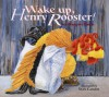 Wake Up, Henry Rooster! - Margriet Ruurs, Sean Cassidy