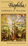 Biophilia - Edward O. Wilson