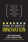 Riding the Waves of Innovation: Harness the Power of Global Culture to Drive Creativity and Growth - Fons Trompenaars, Charles Hampden-Turner