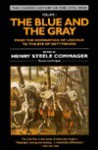 The Blue and the Gray: Volume 1: From the Nomination of Lincoln to the Eve of Gettysburg - Henry Steele Commager