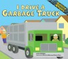 I Drive a Garbage Truck (Working Wheels) - Sarah Bridges, Derrick Alderman, Denise Shea
