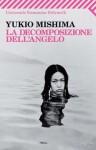 La decomposizione dell'angelo (Universale economica) (Italian Edition) - Yukio Mishima, E. Ciccarella