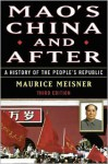 Mao's China and After: A History of the People's Republic - Maurice Meisner