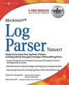 Microsoft Log Parser Toolkit: A complete toolkit for Microsoft's undocumented log analysis tool - Gabriele Giuseppini, Jeremy Faircloth, Mark Burnett