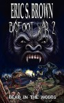Bigfoot War 2: Dead in the Woods - Eric S. Brown