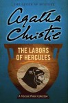The Labors of Hercules: A Hercule Poirot Collection - Agatha Christie