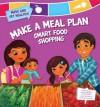 Make a Meal Plan: Smart Food Shopping - Susan Temple Kesselring, Tatevik Avakyan