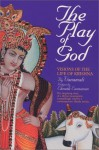 The Play of God: Visions of the Life of Krishna - Devi Vanamali, Eknath Easwaran