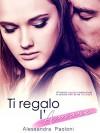 Ti regalo l'Amore (Italian Edition) - Alessandra Paoloni, Elisabetta Baldan
