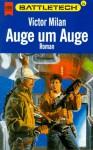 Auge um Auge (Battletech, #24) - Victor Milán, Oliver Hoffmann