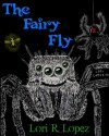 The Fairy Fly - Lori R. Lopez