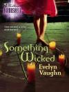 Something Wicked (eBook) - Evelyn Vaughn