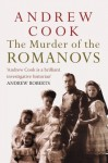 The Murder of the Romanovs - Andrew Cook
