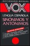Vox Diccionario Manual De Sinonimos Y Antonimos/Vox Dictionary of Synonyms and Antonyms - Vox