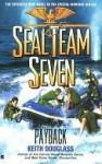 Payback: Seal Team Seven #17 - Keith Douglass