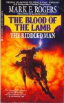 The Riddled Man (The Blood of the Lamb #3) - Mark E. Rogers