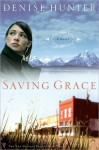 Saving Grace - Denise Hunter
