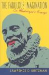 The Fabulous Imagination: On Montaigne's Essays - Lawrence D. Kritzman