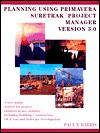 Planning Using Primavera Suretrak Project Manager Version 3.0 - Paul E. Harris