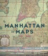 Manhattan in Maps: 1527-1995 - Paul E. Cohen, Robert T. Augustyn, Tony Hiss