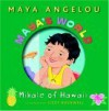 Maya's World: Mikale of Hawaii (Pictureback(R)) - Maya Angelou, Lizzy Rockwell