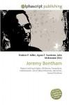 Jeremy Bentham - Frederic P. Miller, Agnes F. Vandome, John McBrewster
