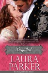 Beguiled: The Masqueraders Series - Book Three - Laura Parker