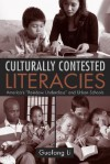 "Culturally Contested Literacies: America's ""Rainbow Underclass"" and Urban Schools - Guofang Li"