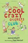 The Cool Crazy Crickets Club - David Elliott, Paul Meisel