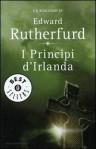 I Principi d'Irlanda - Edward Rutherfurd, Francesco Saba Sardi