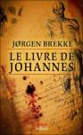 Le livre de Johannes - Jørgen Brekke, Carine Bruy