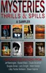 Mysteries Thrills & Spills : A Sampler - Jeff Bennington, Russell Blake, Claude Bouchard, Douglas Dorow