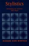 Stylistics: Rethinking the Artforms After Hegel - Richard Dien Winfield