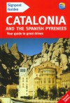 Signpost Guide Catalonia and the Spanish Pyrenees, 2nd: Your guide to great drives - Tony Kelly