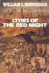 Cities of the Red Night - William S. Burroughs