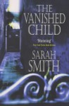 The Vanished Child - Sarah Smith