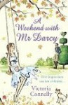 A Weekend with Mr. Darcy (Austen Addicts #1) - Victoria Connelly