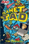 Planet Tad - Tim Carvell, Doug Holgate